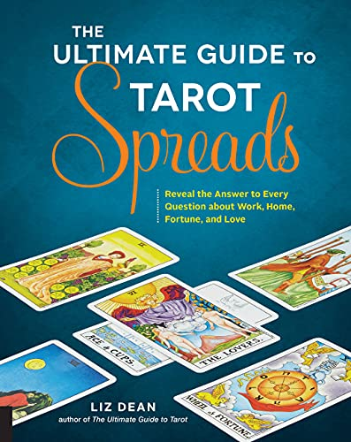The Ultimate Guide to Tarot Spreads: Reveal the Answer to...