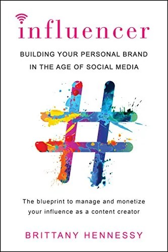 Influencer: Building Your Personal Brand in the Age of Social Media (English Edition) de [Brittany Hennessy]