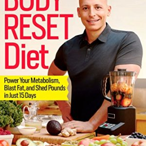 The Body Reset Diet: Power Your Metabolism, Blast Fat, and Shed Pounds in Just 15 Days 16 - My Weight Loss Today