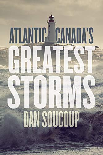 Atlantic Canada's Greatest Storms (Paperback)