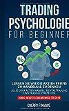 Tradingpsychologie für Beginner: Lernen Sie wie die Aktien Profis zu handeln & zu denken