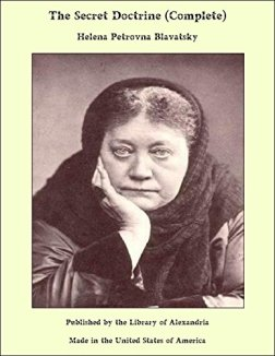 The Secret Doctrine (Complete) by [Helena Petrovna Blavatsky]