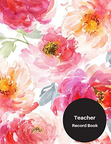 Teacher Record Book: Attendance Book for Teachers - Paperback May 05, 2018