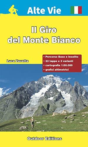Il giro del Monte Bianco. Percorso base e percorso insolito. Ediz. a spirale