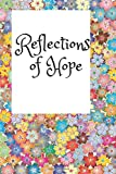 Reflections of Hope: A quick daily gratitude journal for dementia and Alzheimers patients | Track emotions and focus on happiness to reduce fear and ... 100 Pages, 6' x 9',Soft cover ,Glossy finish