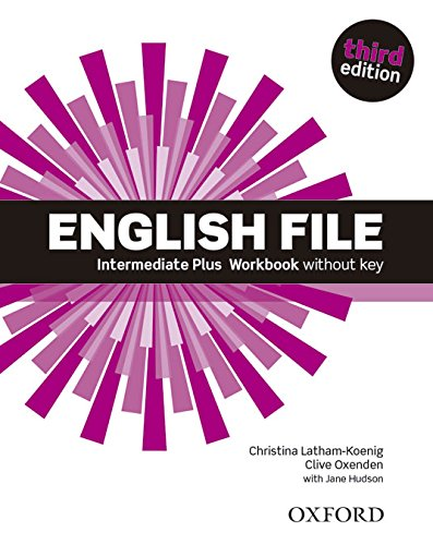 English File third edition: English File 3rd Edition Intermediate Plus. Workbook without Key