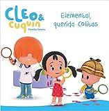 Elemental, querida Colitas (Un cuento de Cleo y Cuquín)
