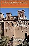 Guide de Voyage Au Maroc: Les villes : Marrakech, Agadir, Fès et Rabat