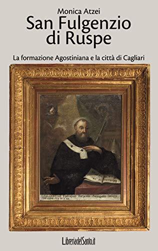 San Fulgenzio di Ruspe. La formazione agostiniana e la citt di Cagliari