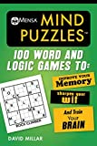 Mensa® Mind Puzzles: 100 Word and Logic Games To: Improve Your Memory, Sharpen Your Wit, and Train Your Brain (Mensa's Brilliant Brain Workouts)