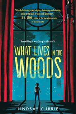 What Lives in the Woods by [Lindsay Currie]
