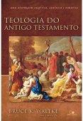 Teología del Antiguo Testamento - (Waltke)