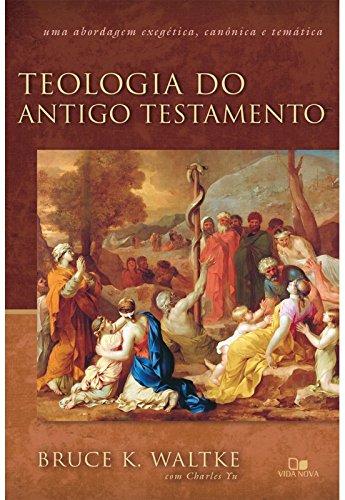 Teologia do Antigo Testamento - (Waltke)