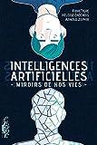 Intelligences Artificielles: Miroirs de nos vies