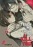 Teach me how to Kill you 1: Blutiger Manga-Thriller über einen Serienkiller und seine...