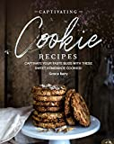 Captivating Cookie Recipes: Captivate Your Taste Buds with These Sweet Homemade Cookies!
