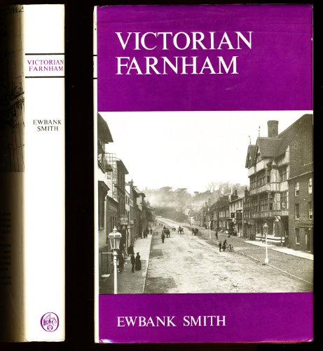 Victorian Farnham: The Story of a Surrey Town, 1837-1901