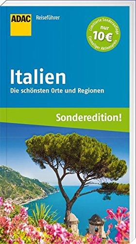 ADAC Reisefhrer Italien (Sonderedition): Die schnsten Orte und Regionen