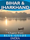 Bihar & Jharkhand - Blue Guide Chapter (from Blue Guide India) (English Edition)