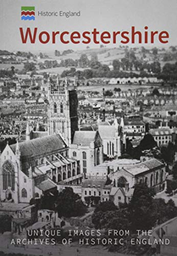 Historic England: Worcestershire: Unique Images from the Archives of Historic England