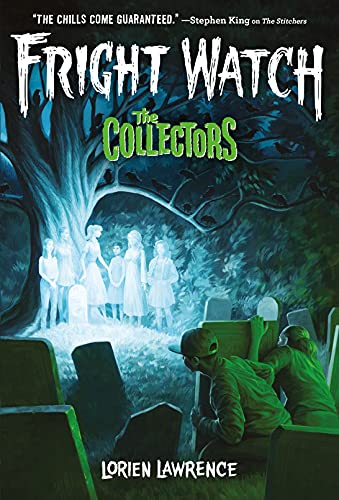 The Collectors (Fright Watch #2) by [Lorien Lawrence]