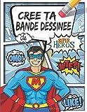 Crée ta Bande Dessinée de Super Héros: 106 planches de BD vierges pour adultes, ados &...