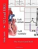 12 Lead EKG: The Flash Card Book