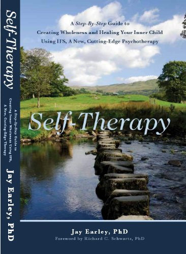 Self-Therapy: A Step-By-Step Guide to Creating Wholeness and...