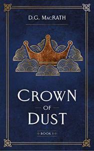 Crown of Dust by D.G. MacRath