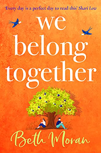 We Belong Together: The perfect heartwarming, feel-good read for summer 2021 by [Beth Moran]