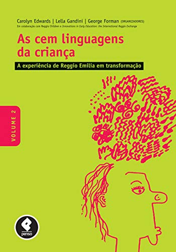 Las cien lenguas del niño: volumen 2: La experiencia de transformación de Reggio Emilia