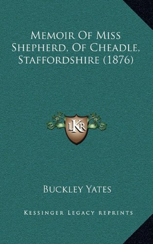 Memoir of Miss Shepherd, of Cheadle, Staffordshire (1876)