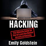 Hacking: The Ultimate Guide for You to Learn the Hidden Secrets of Hacking