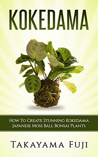 Kokedama: How To Create Stunning Kokedama Japanese Moss Ball Bonsai...