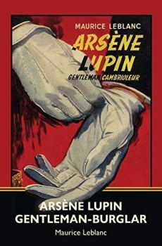Arsène Lupin, Gentleman-Burglar (Warbler Classics)