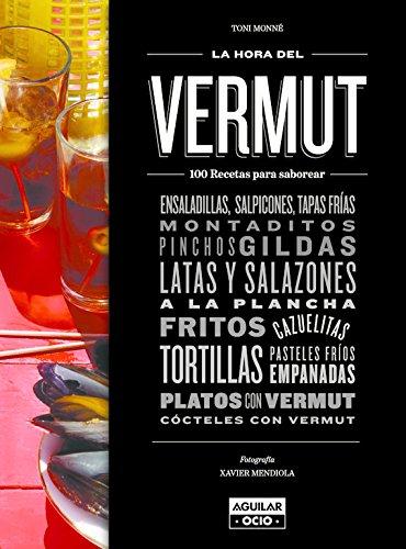 La hora del vermut: 150 recetas para saborear (Gastronomía)