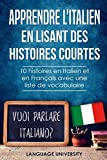 Apprendre l'italien en lisant des histoires courtes: 10 histoires en Italien et en...