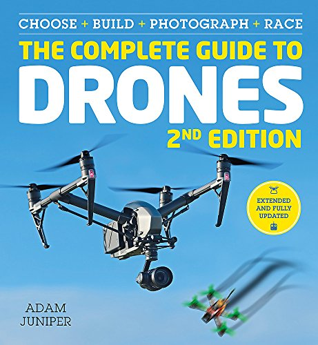 The complete guide to drones: choose, build, photograph, race