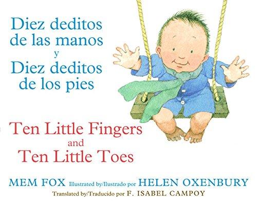 Diez Deditos de Las Manos Y Diez Deditos de Los Pies / Ten Little Fingers and Ten Little Toes Biling
