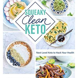 Squeaky Clean Keto: Next Level Keto to Hack Your Health 14 - My Weight Loss Today