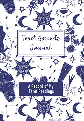 Tarot Spreads Journal: A Guided Journal for Tracking Your...