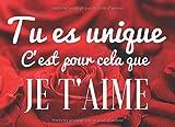 Tu es unique c'est pour cela que je t'aime: Carnet avec 30 phrases à Compléter l Idée Cadeau Personnalisé Journal St Valentin pour Couples Hommes et Femmes l Intérieur en Couleurs