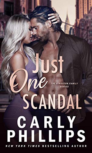 Just One Scandal (The Kingston Family Book 2) by [Carly Phillips]