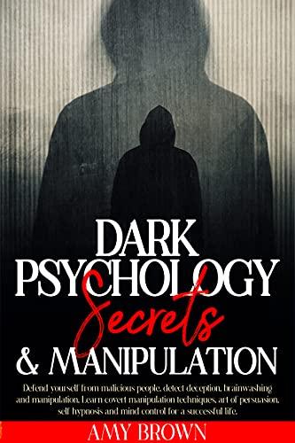 Dark Psychology Secrets & Manipulation: Defend Yourself from...