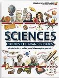 SCIENCES : TOUTES LES GRANDES DATES - Les Yeux de la Découverte - 9 ans et +