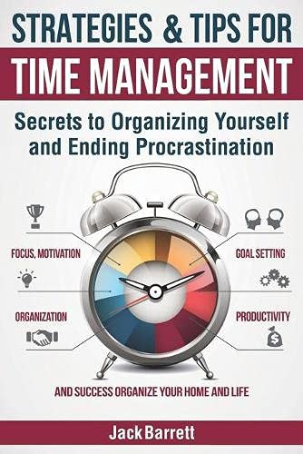 Strategies and Tips for Time Management: Secrets to...
