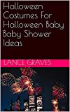 Halloween Costumes For Halloween Baby Baby Shower Ideas