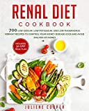 Renal Diet Cookbook: 700 Low Sodium, Potassium and Phosphorus Vibrant Recipes to Control Your Kidney Disease (CKD) and Avoid Dialysis of Kidney. Includes 30 Day Meal Plan
