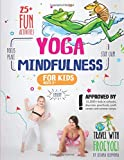 Yoga and Mindfulness for Kids: 25+ Fun Activities to Stay Calm, Focus and Peace | Yoga Stories for Kids and Parents (Mindfulness Workbook for Kids)