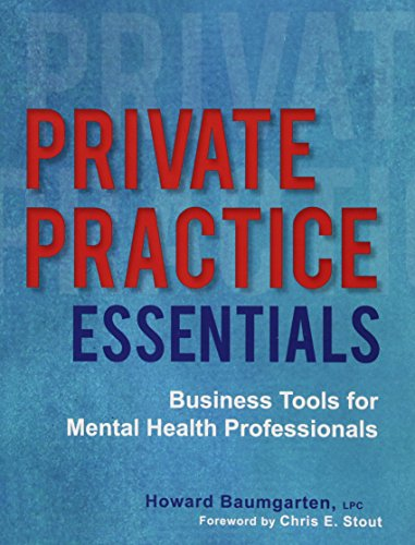 Private Practice Essentials: Business Tools for Mental...